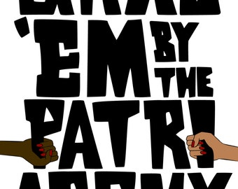 Grab 'Em By The Patriarchy // 18x24 inches // Digital Download // Print Ready Sign // Women's March 2017
