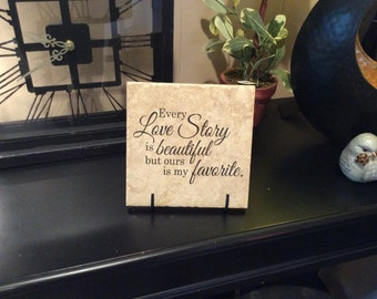 """Every Love Story is Beautiful But Ours is My Favorite, 6.5"""" x 6.5"""" Ceramic Tile, Home Decor"""