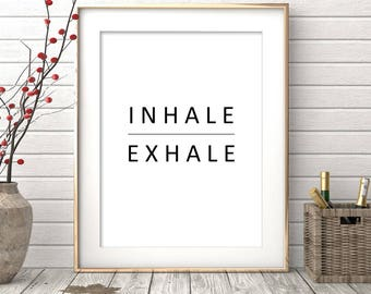 Printable Wall Art Inhale Exhale Print, Wall Art Print, Instant Download, Printable Quotes, Printable Art, Home Decor, Yoga,Motivational