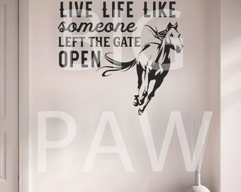 Live Life Like Someone Left the Gate Open Horse Pony Vinyl Wall Art Sticker Decal Living Room Hallway Kitchen Teen Bedroom