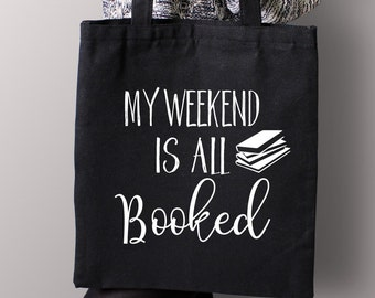 My Weekend Is All Booked - Black or White Tote Bag - Book Tote Bag, Book Lover, Book Gift, Gift for Book Lover, reading tote bag, librarian