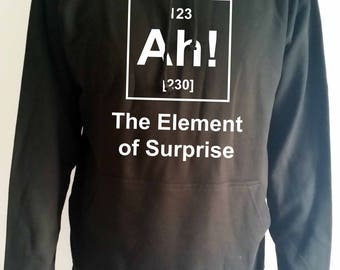 Ah! the element of surprise periodic table funny adults hooded sweatshirt
