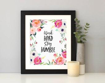 Office Decor, Work Hard Stay Humble, Watercolor Flowers, Inspirational, Boss Gift, Office Wall Art, Work Decor, Work Motivational Print