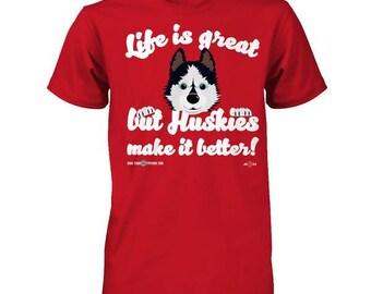 Husky T-shirt | Huskies make life better | Cute Husky apparel