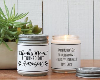 Thanks Mom I Turned Out Amazing Soy Candle | Mother's Day Gift | Gift for Mom | Soy Candle Gift | Birthday Gift for Mom | Mom Gift
