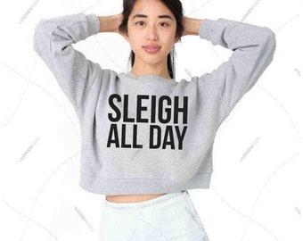 "Women - Girls - Premium Retail Fit ""Sleigh All Day"" Apparel California Fleece Cropped Sweatshirt"