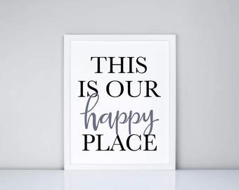 This is our happy place Printable, This is our happy place Digital Printable