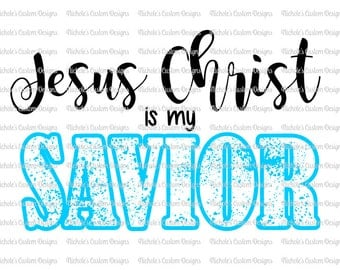 Jesus Christ is my Savior SVG file Silhouette