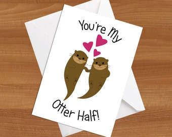 You're My Otter Half Printable Greeting Card