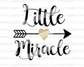 Little Miracle SVG, Baby Girl svg, Baby Boy SVG, Newborn svg, Miracle Baby svg, SVG Cuttables, Cricut svg, Silhouette svg, svg Cutting File