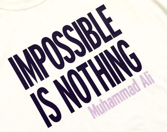 Impossible is Nothing, Muhammad Ali, T-shirt, athlete, sports fan, boxing, boxer, gift, present, inspiration, winner, tough, compete, win