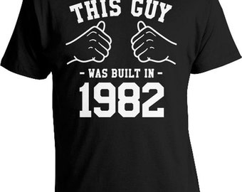Funny Birthday TShirt 35th Birthday Gifts Personalized Shirt Custom T Shirt Bday Present B Day This Guy Was Built In 1982 Mens Tee TGW-857