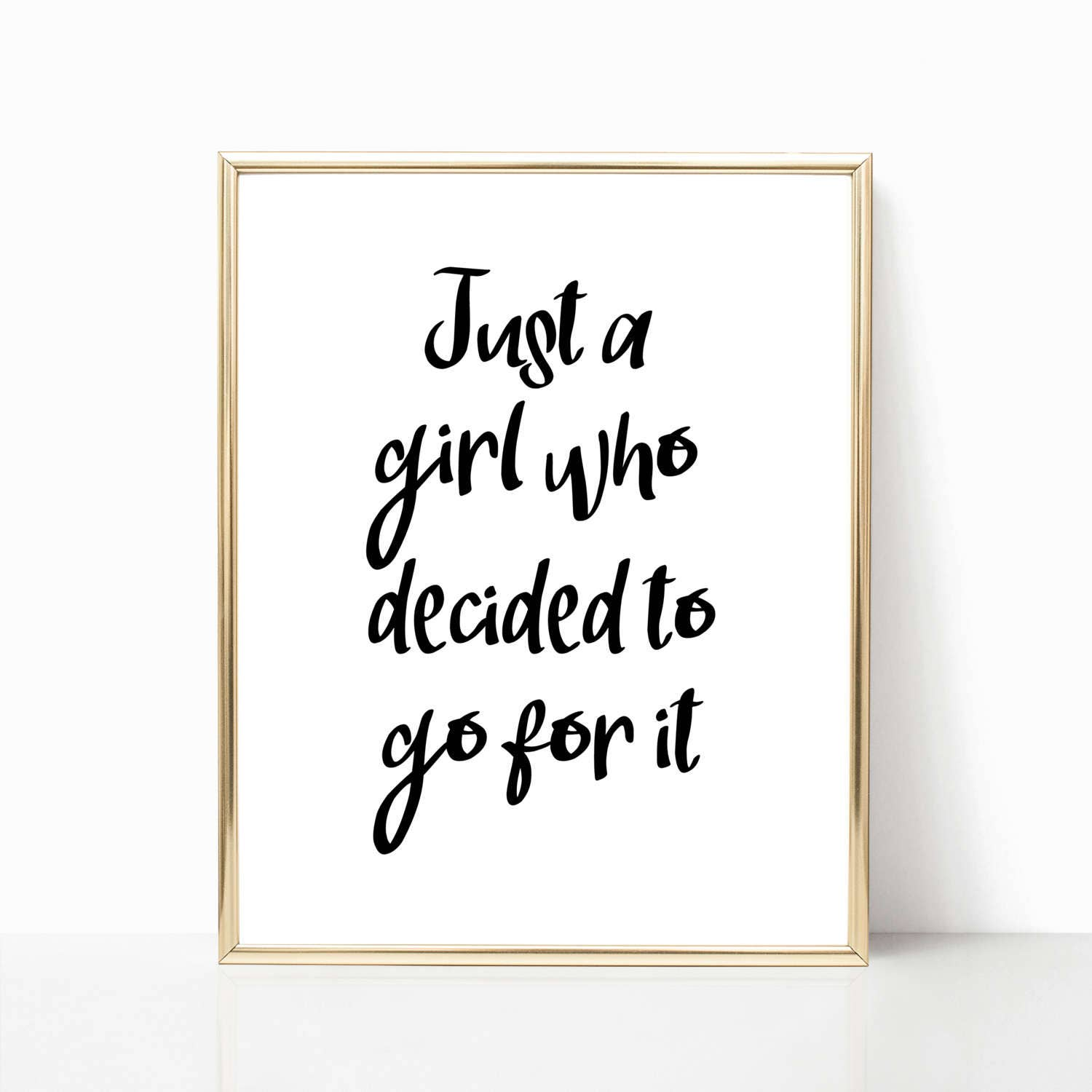 Just a girl who decided to go for it Printable Quote