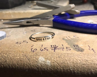 "Handmade Sterling Silver Ring, Hand Stamped ""BREATHE"", Made To Order, Anxiety"