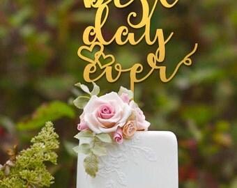 Best Day Ever Cake Topper - Wedding Cake Topper - Birthday Cake Topper - Celebration - Party