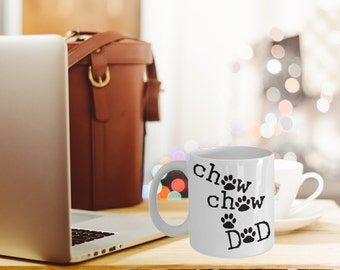 Chow Chow Mug - This Chow Chow Dog Mug Makes A Great Chow Chow Gift for any Chow Chow Dad and Chow Chow Mom