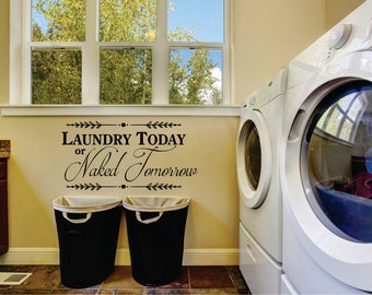 Laundry Today or Naked Tomorrow Decal, Laundry Decals, Laundry Decal, Laundry Room Decals, Laundry Room Decal, Laundry Wall Decal 0002