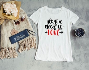 All You Need is Love Shirt - Women's T Shirt - Women's Tee - Women's Top - Women's Shirt - Statement Tee - Graphic Tee - Love T Shirt