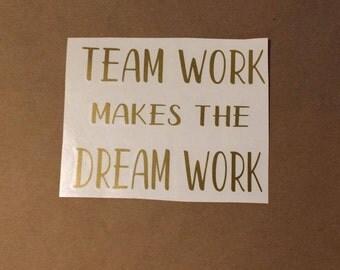 Team Work makes the Dream Work- Vinyl Decal- Motivational sticker- Company sticker
