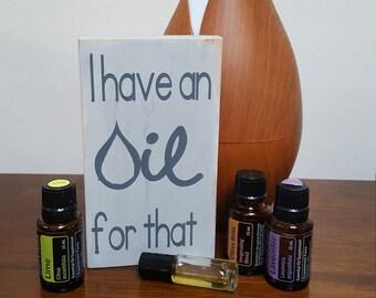 I have an oil for that mini sign, mini wood block, desk decoration, shelf decoration, mantel decor, doterra, young living, essential oils