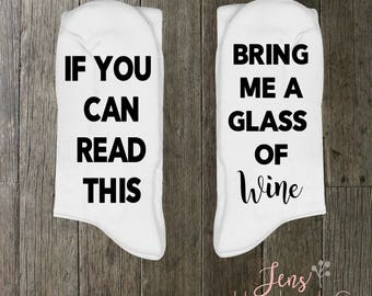 If You Can Read This Bring Me A Glass Of Wine/Personalized funny socks/ Mens Socks/Womens Socks/Gift Socks/Funny Socks