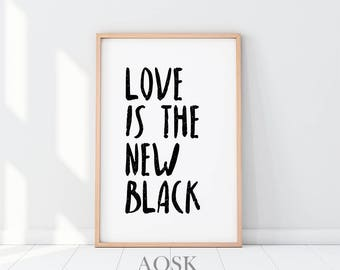 Love Art Poster, Netflix, New Black OITNB, Love Couple Wall Art, Home Decor, Black and White Art, Typography Print, Love Is The New Black