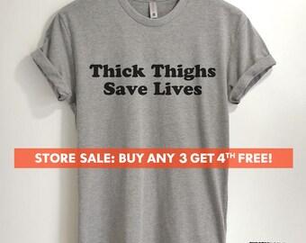 Thick Thighs Save Lives T-shirt, Ladies Unisex Crewneck Shirt, Funny Ladies Workout T-shirt, Short & Long Sleeve T-shirt