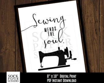 Sewing Printable Art, Sewing Room Decor, Sewing Mends the Soul, Sewing Machine Print, Sewing Quote, PDF Digital Download, SKU-RHO102