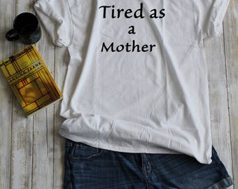 Tired as a Mother....for all you moms out there!