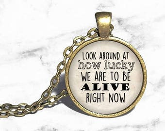 Schuyler Sisters, 'Look around at how lucky we are to be alive', Hamilton Musical Necklace, Lin Manuel Miranda, Musical Theater Gift