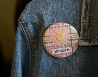 "Cheapie button! ""Wander"" 2.25"" Button With Pink Daisy!"