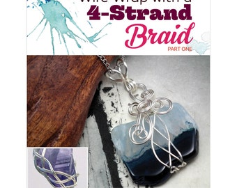 TUTORIAL: Wrap With a 4-Strand Braid (Wire-Wrapped Pendant Instructions)