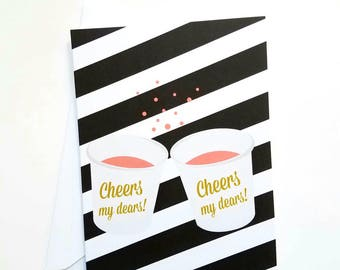 Cheers My Dears Blank Greeting Card