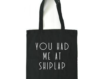 you had me at shiplap, canvas tote bag, joanna gaines, fixer upper, chip gaines, mothers day gift, decorator gift, shiplap shirt, HGTV,
