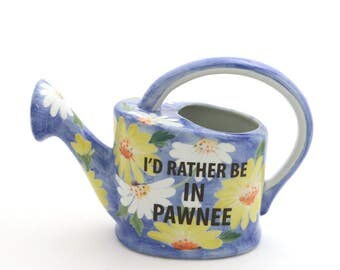 Parks and Recreation - Parks and Rec - I'd Rather Be in Pawnee - ceramic watering can - Ron Swanson - Leslie Knope - spring flowers - ooak
