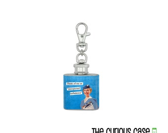 Mini Flask 1oz Key chain Flask, Think of me as unexpected turbulence  Sassy Retro Housewife Screw top Stainless Steel Body