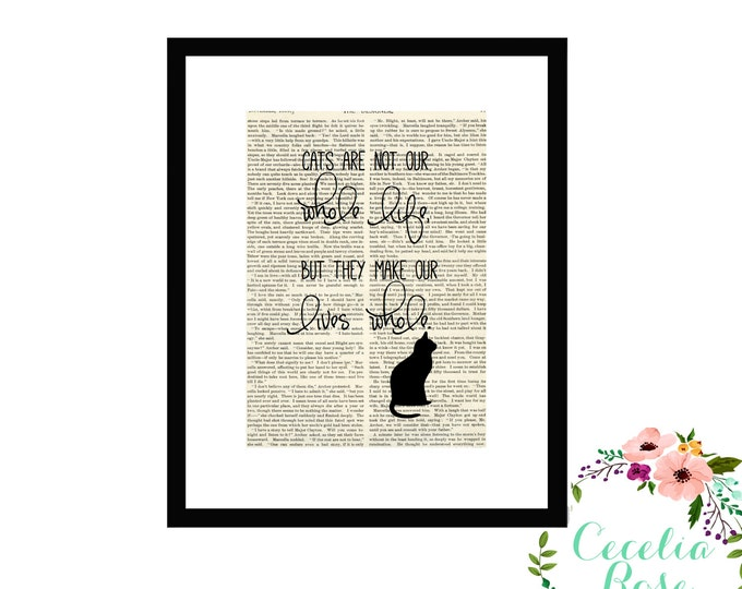 Cats May Not Be Our Whole Life But They Make Our Lives Whole Inspirational Quote Vintage Book Page Art Box Frame or Print