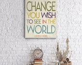 Be The Change You Wish To See In The World - Gallery Wrapped Canvas Art Home Wall Decor Distressed Word Art Typography Cream Colorful