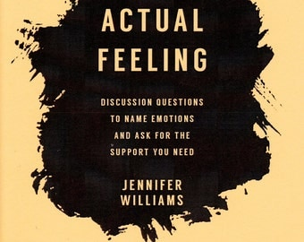 The Actual Feeling: Discussion Questions to Name Emotions and Ask for the Support You Need