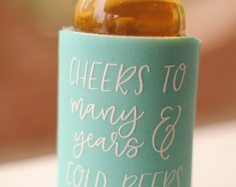 Wedding Favors - Cheers to Many Years and Cold Beers, Wedding Can Coolers, Wedding Coolies, Wedding Ideas