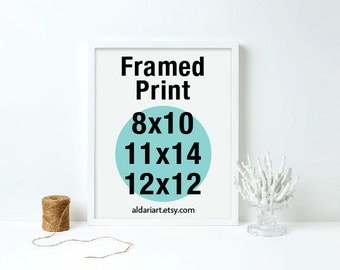 Framed Print - Choose any print from the shop to be framed - 8x10, 11x14, 12x12 - Custom framed Art - Adari Art