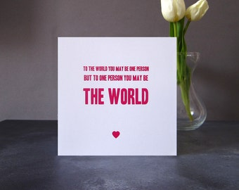To The World You May Be One Person But To One Person You May Be The World Card  - Valentines Card - Anniversary Card - I Love You Card