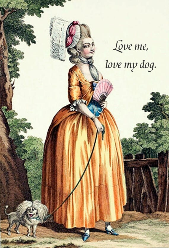 Love Me, Love My Dog. Marie Antoinette Card. Funny Dog Card. Funny Card. Funny Quotes. Funny Sayings. Funny Dog Postcard. Funny Postcards.