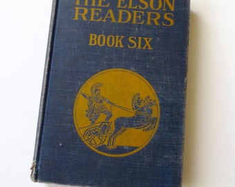 The Elson Readers Book Six Vintage Copy Old Book Literature Textbook Scott Foresman and Company Chicago Gifts for English Majors