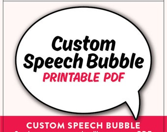 Customized Speech Bubble PDF | 1 Custom Thought Bubble PDF | Printable PDF Prop | Not an Instant Download