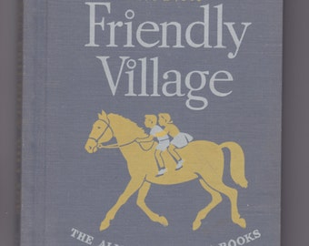 The New Friendly Village, The Alice And Jerry Books, 1954