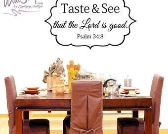 Taste and See Psalm 34:8, wall decal, kitchen wall decal