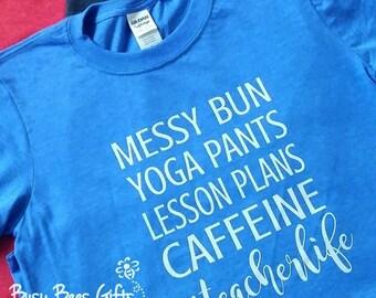 Teacher Life T-Shirt. Teacher Shirt. Teacher Life Tee. Teacher Life Shirt. #teacherlife. Funny Teacher Shirt. Teacher Gift. Gifts for Her.