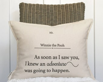 "15x19"" As Soon As I Saw You, I Knew An Adventure Was Going To Happen Pillow - Winnie the Pooh Quote - Cotton Canvas - Loop & Toggle Back"