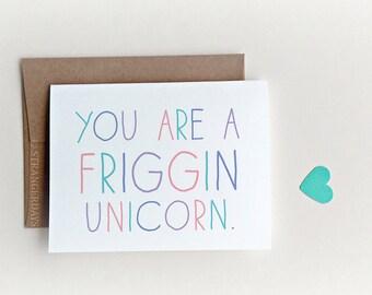 Unicorn Card, Unicorn, Freaking Unicorn, Friggin, You are a unicorn, Valentine's Day Card for Friend, Best Card Friend, Funny Unicorn Card